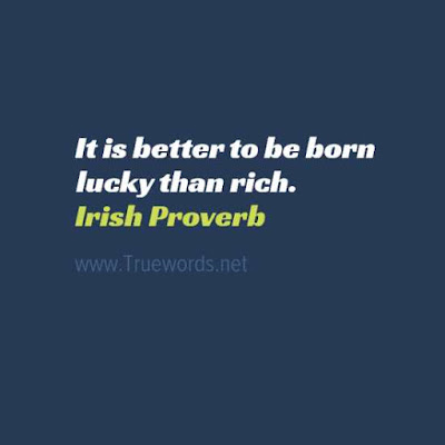 It is better to be born lucky than rich