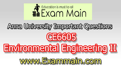 CE6605 Environmental Engineering II | Important  Questions | Question bank | Syllabus | Model and Previous Question papers | Download PDF
