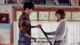 SINOPSIS Behind Your Smile Episode 13 PART 2