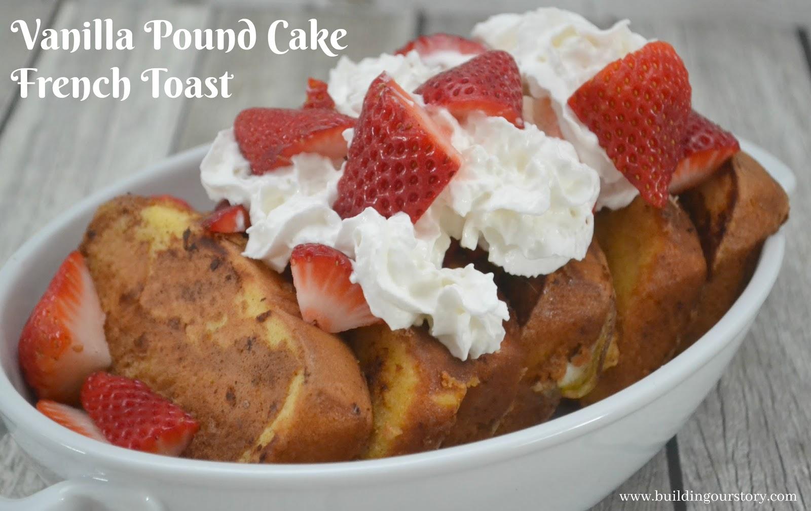 Vanilla Pound Cake French Toast