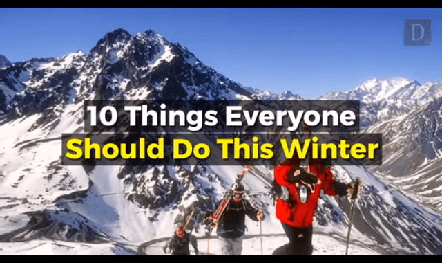 10 Things Everyone Should Do This Winter