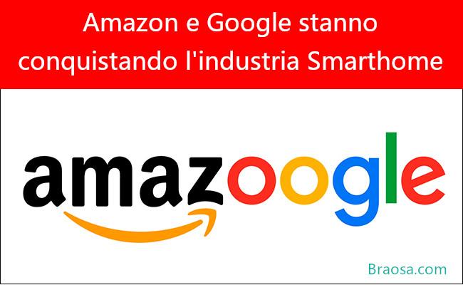Amazon e Google stanno conquistando l'industria Smarthome