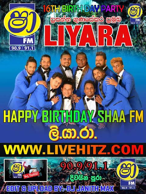 SHA FM 16TH BIRTHDAY CELEBRATION WITH LIYARA 2018-01-21(FM Recording)