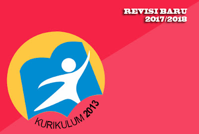 Kurikulum 2013 Revisi Baru Tahun 2017 - 2018