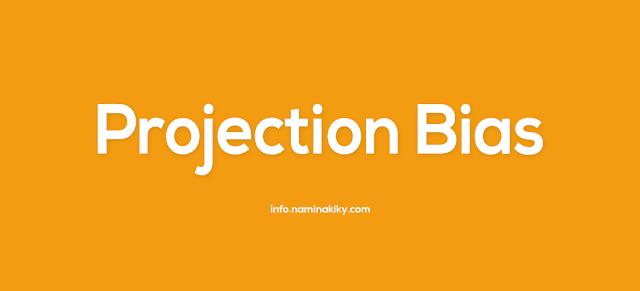 Bias Proyeksi (Projection Bias)