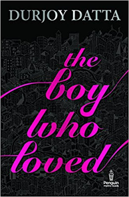 Download Free The Boy Who Loved by Durjoy Datta Book PDF