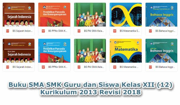 Buku SMA SMK Guru dan Siswa Kelas XII (12) Kurikulum 2013 Revisi 2018
