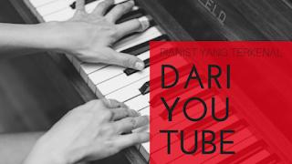 Pianis Terkenal Dari Youtube