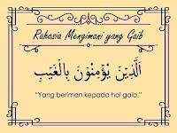 Cerita imajiner islam berjudul Rahasia Mengimani yang Gaib