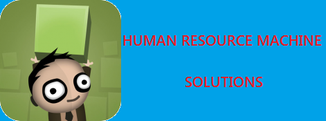 Human Resource Machine - Solutions For All Years