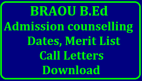 BRAOU B.Ed Admissions counselling dates, Call Letters 2018 Download BRAOU Distance B.Ed Call Letters Merit Lists for Counselling Required Documents | BRAOU B.Ed Admissions 2018 and counselling schedule ,call letters Download | B. Ed/ B. Ed (SE) Admission Counselling schedule 2018 | BRAOU Counselling Schedule for admissiojn into B.Ed Programmes for 2018 | BRAOU Distance M Ed/ B Ed B Ed (SE) Counselling dates | BRAOU B.Ed M Ed course Admissions Counselling Schedule| BRAOU B.Ed M.Ed Programes counselling dates| List of Documents for certificate verification BRAOU MEd/ BEd /BEd (Se) Counselling Dates : Dr.B.R.Ambedkar Open University issued MEd/ BEd /BEd (Special Education) Programmes in its study centres and all the programs offered by the University are recognized by the Distance Education Council (DEC), IGNOU, New Delhi. BRAOU Distance B.Ed Call Letters Merit Lists for Counselling Required Documents Ambedkar Open University Distance B.Ed Call Letter for Counselling Download Merit Lists of Maths Social Bio Science Physical Science for BRAOU B.Ed Admission Counselling Download here braou-distance-med-bed-admissions-counselling-dates-call-letters-merit-lists-of-documents-download/2018/10/braou-distance-med-bed-admissions-counselling-dates-call-letters-merit-lists-of-documents-download.html