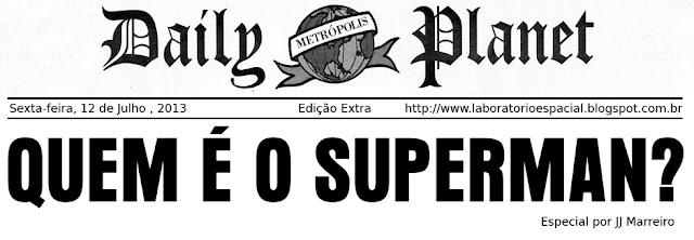 http://laboratorioespacial.blogspot.com.br/2013/07/quem-e-o-superman.html