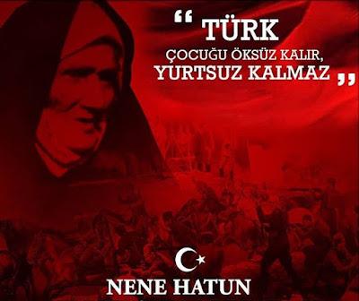 türk, türk çocuğu, yurtsuz kalmaz, nene hatun, özlü sözler, güzel sözler, anlamlı sözler, ayyıldız, bayrak, savaş
