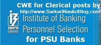 CWE by IBPS for Clerical vacancy in Banks