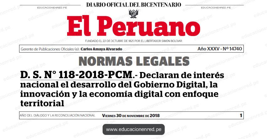 D. S. N° 118-2018-PCM - Declaran de interés nacional el desarrollo del Gobierno Digital, la innovación y la economía digital con enfoque territorial - www.pcm.gob.pe