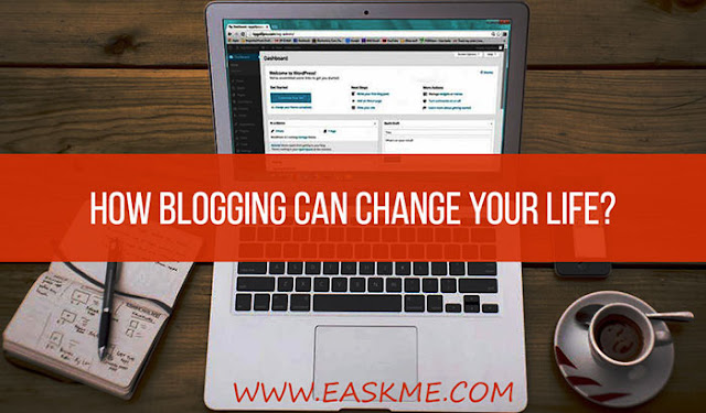How Blogging can Change Your Life?: eAskme
