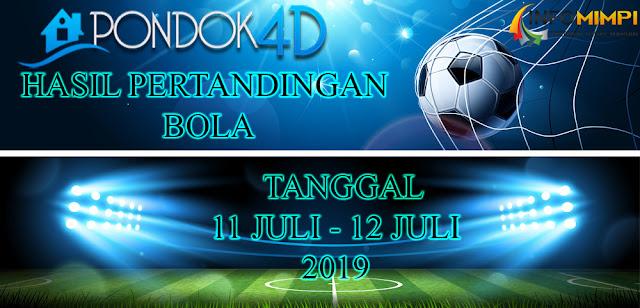 HASIL PERTANDINGAN BOLA TANGGAL 10 – 11 JULI 2019
