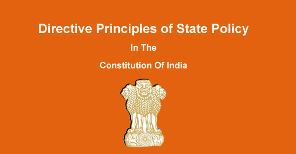 Directive Principles of State Policy Article 36 to 51 of Indian Constitution