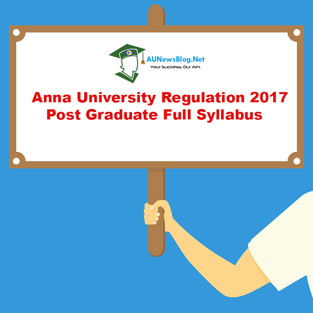 Anna University PG Regulation 2017 Full Syllabus for M.E,M.Tech,MBA & M.Arch