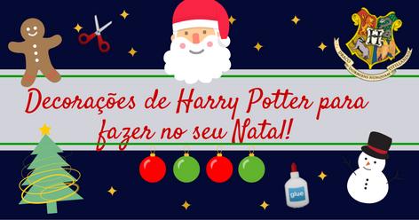Imagem com símbolos natalinos e o brasão de Hogwarts com a frase Decorações de Harry Potter para fazer no seu Natal!