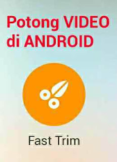 potongvideo di android