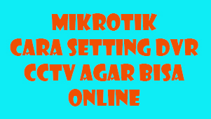 setting dvr cctv agar online