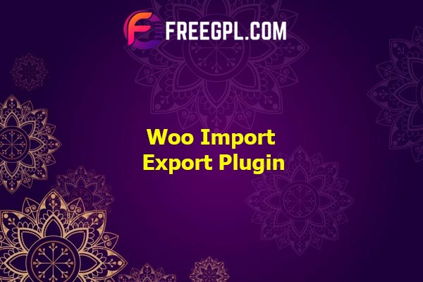 Woo Import Export Plugin Nulled Download Free
