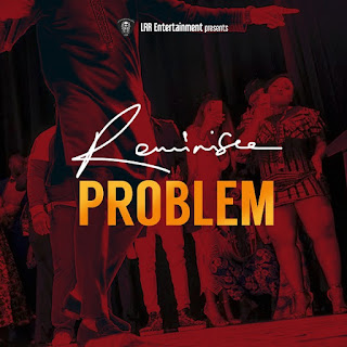 Reminisce - Problem mp3 download
