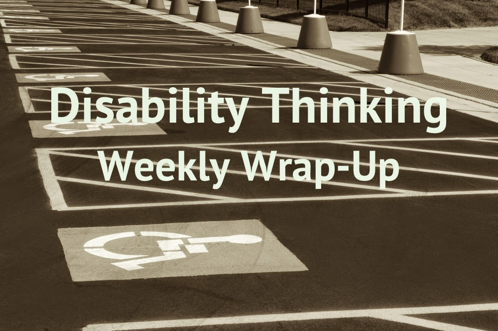 Disability Thinking Weekly Wrap Up in white letters superimposed over sepia-tone photo of handicapped parking spaces