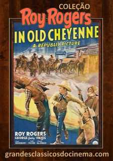 IN THE OLD CHEYENNE - TERROR NA FRONTEIRA - 1941