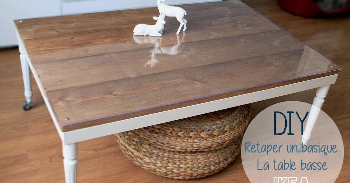 Hey deer lili retaper un basique la table basse ikea - Restaurer une table en bois ...