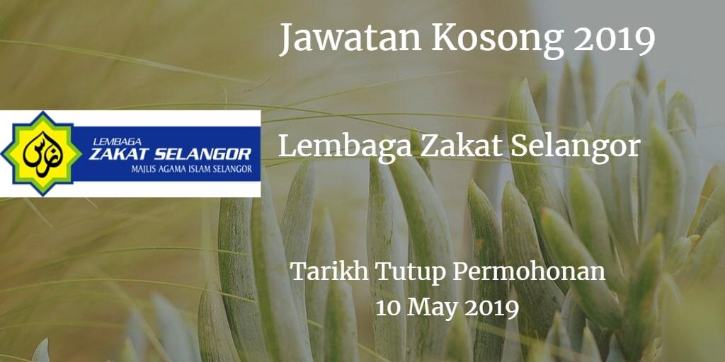 Jawatan Kosong Lembaga Zakat Selangor 10 May 2019