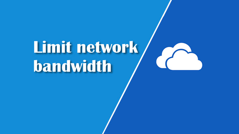 How to limit the network bandwidth used by OneDrive client?