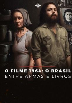 1964 – O Brasil Entre Armas e Livros (2019) Torrent – WEB-DL 720p | 1080p Nacional Download