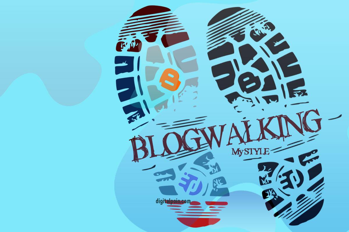 7 Cara Blogwalking yang Baik Jujur Adil Dan Rahasia