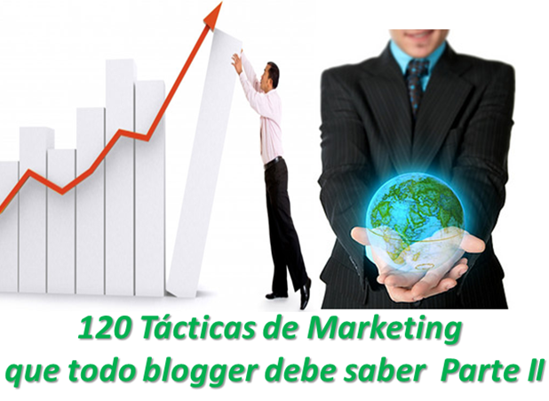 120 Tácticas de Marketing que todo blogger debe saber  Parte II