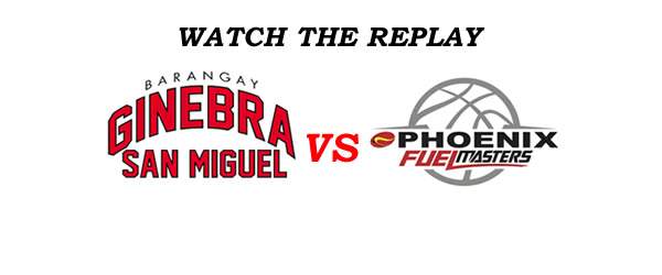 List of Replay Videos Ginebra vs Phoenix @ Ynares Center September 14, 2016