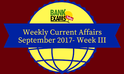 Weekly Current Affair: 18 September 2017 To 24 September 2017