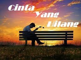 Puisi : CINTA YANG HILANG - BeHangat.Net
