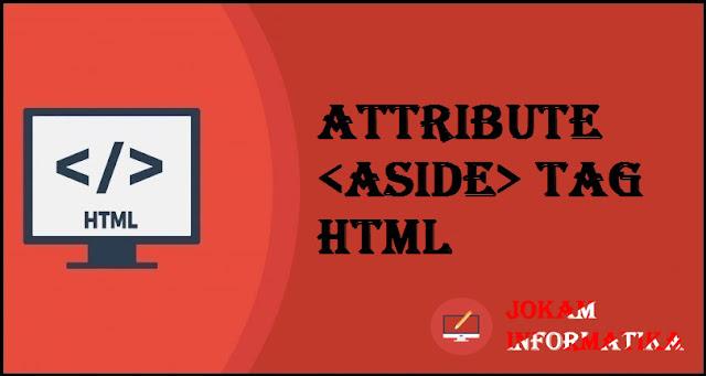 Dasar Atribut Tagging <aside> Pada Bahasa Pemrograman HTML - JOKAM INFORMATIKA