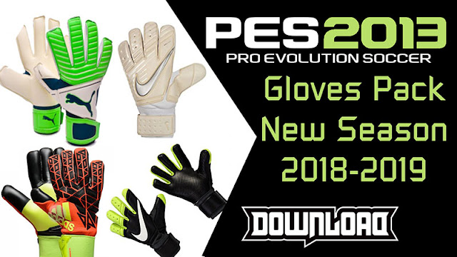 PES 2013 Gloves Pack New Season 2018/2019