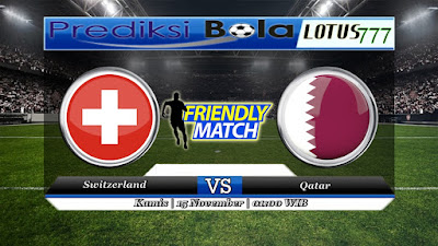 prediksi pertandingan Switzerland vs Qatar 15 november 2018