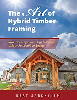 The Art of Hybrid Timber Framing: Timber Frame Ideas, Post & Beam Inspirations, Tips & Techniques free book promotion Bert Sarkkinen