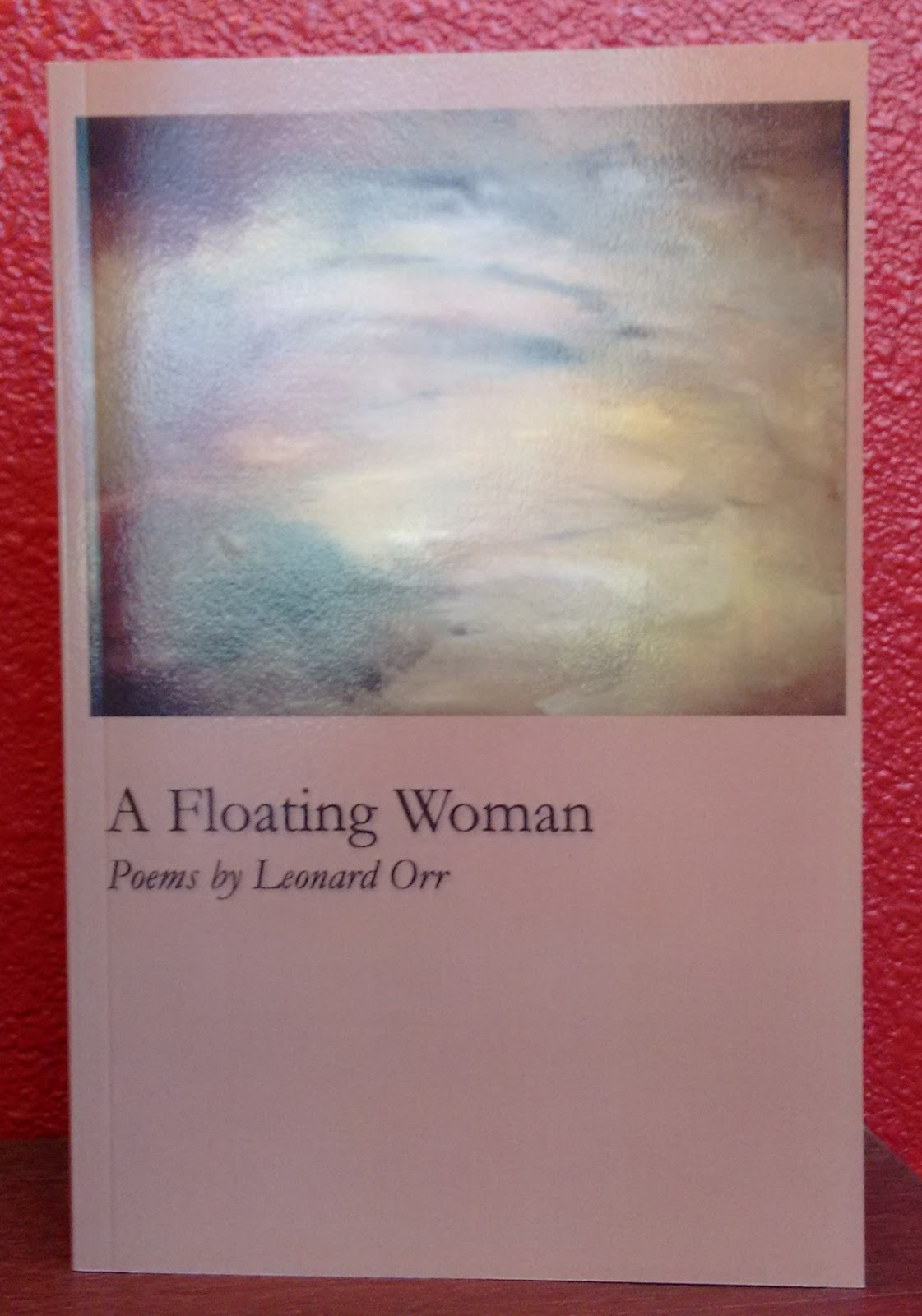 Reviews with TLC: A Floating Woman Poems by Leonard Orr