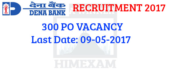 Dena Bank 300 PO Recruitment 2017