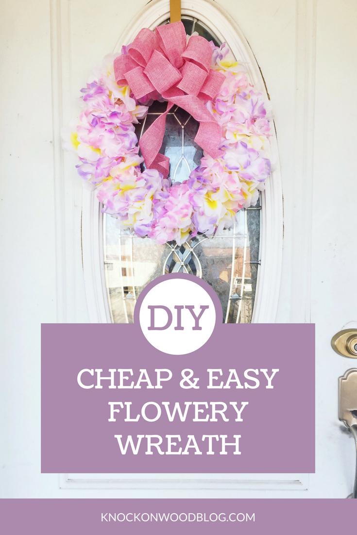 Knock On Wood Diy Flowery Front Door Wreath