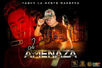 Yanky La Mente Maestra - La Amenaza (Original)