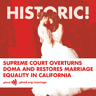 HISTORIC - Supreme Court overturns DOMA and restores Marriage equality in California