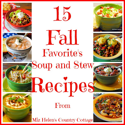 15 Soup and Stew Recipes at Miz Helen's Country Cottage