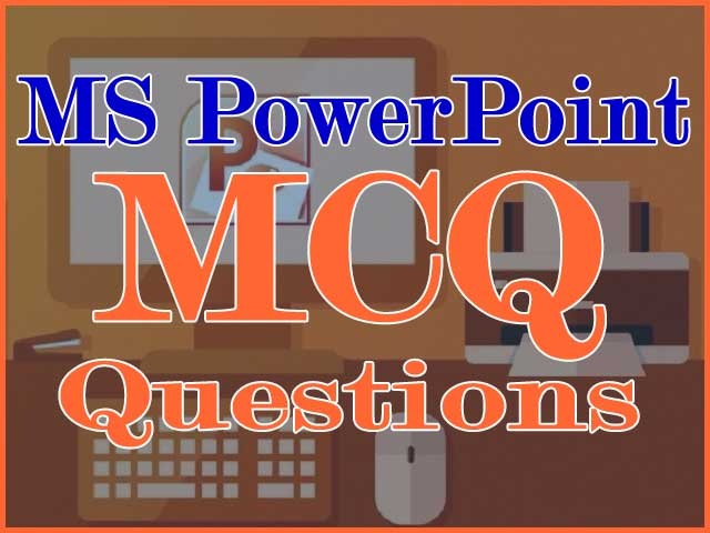 MS PowerPoint MCQ Questions and Answers #101 to #150